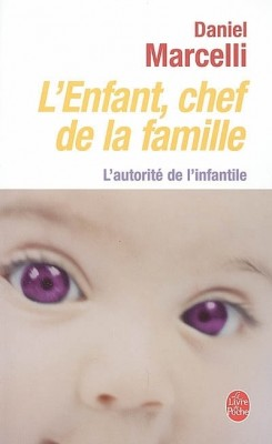 enfant-chef-famille-autorite-infantile-daniel-marcelli